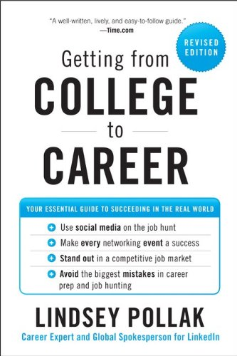 Getting from College to Career: Your Essential Guide to Succeeding in the Real World 9780062069276