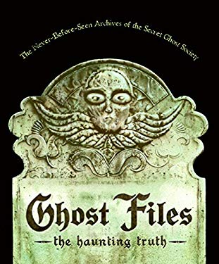 Ghost Files: The Haunting Truth