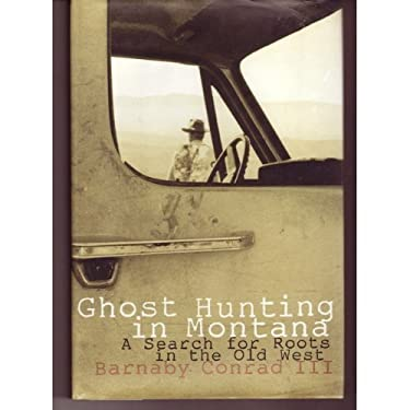 Ghost Hunting in Montana: A Search for Roots in the Old West