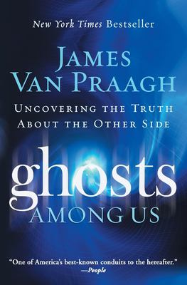 Ghosts Among Us: Uncovering the Truth about the Other Side 9780061553387
