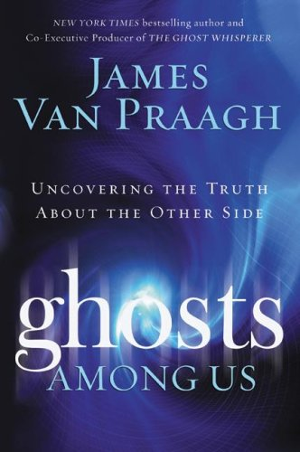 Ghosts Among Us: Uncovering the Truth about the Other Side 9780061553394