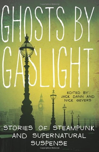 Ghosts by Gaslight: Stories of Steampunk and Supernatural Suspense 9780061999710