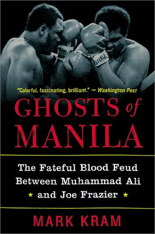 Ghosts of Manila: The Fateful Blood Feud Between Muhammad Ali and Joe Frazier 9780060954802