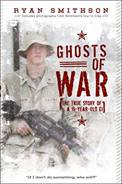 Ghosts of War: The True Story of a 19-Year-Old GI 9780061664700