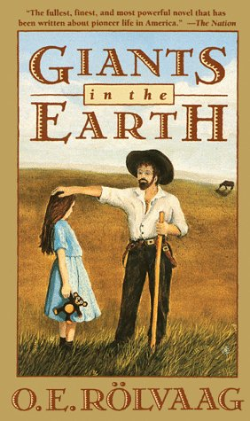 Giants in the Earth: A Saga of the Prarie