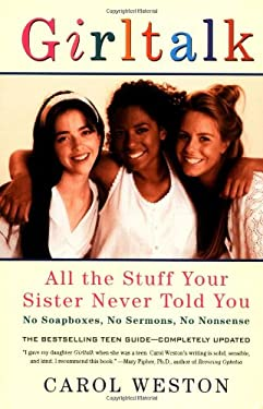 Girltalk, 3e: All the Stuff Your Sister Never Told You