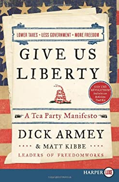 Give Us Liberty LP: A Tea Party Manifesto 9780062018175