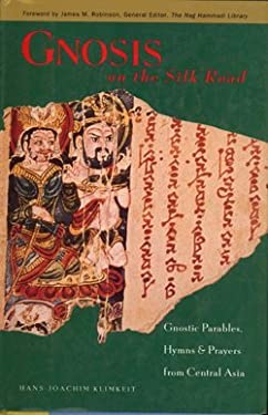 Gnosis on the Silk Road: Gnostic Texts from Central Asia