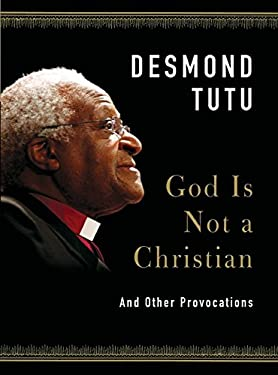 God Is Not a Christian: And Other Provocations 9780061874628