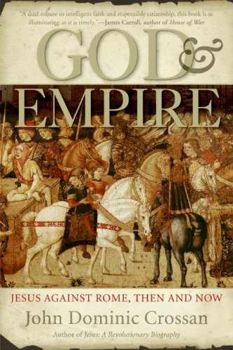 God and Empire: Jesus Against Rome, Then and Now 9780060858315