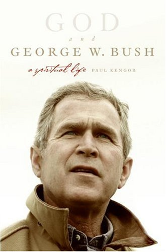 God and George W. Bush: A Spiritual Life