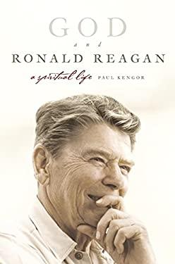God and Ronald Reagan: A Spiritual Life