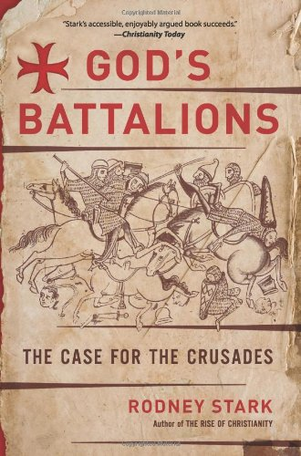 God's Battalions: The Case for the Crusades 9780061582608