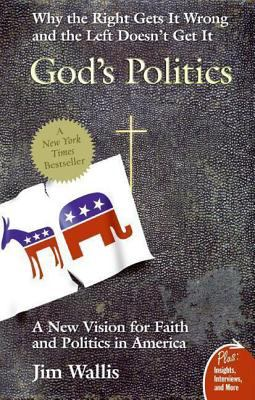 God's Politics: Why the Right Gets It Wrong and the Left Doesn't Get It 9780060834470
