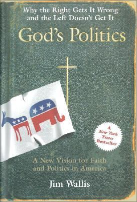 God's Politics: Why the Right Gets It Wrong and the Left Doesn't Get It 9780060558284