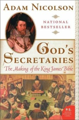 God's Secretaries: The Making of the King James Bible 9780060838737