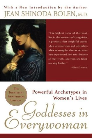 Goddesses in Everywoman: Powerful Archetypes in Women's Lives 9780060572846