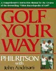 Golf Your Way: A Comprehensive Instruction Manual by the Creator of the Bestselling...