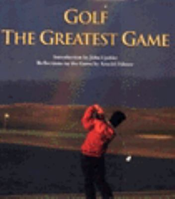Golf, the Greatest Game: The USGA Celebrates Golf in America