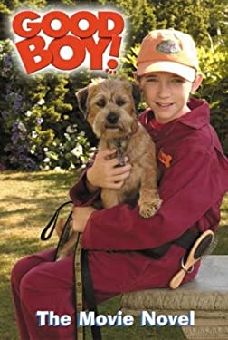 Good Boy!: The Movie Novel