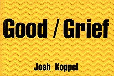 Good/Grief