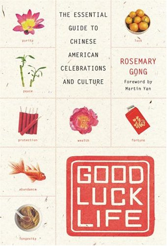 Good Luck Life: The Essential Guide to Chinese American Celebrations and Culture 9780060735364