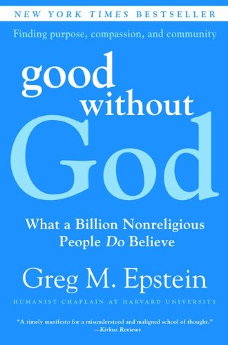 Good Without God: What a Billion Nonreligious People Do Believe