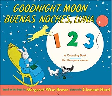 Goodnight Moon 123/Buenas Noches, Luna 123: A Counting Book/Un Libro Para Contar