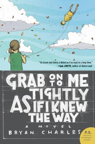 Grab on to Me Tightly as If I Knew the Way 9780060882983