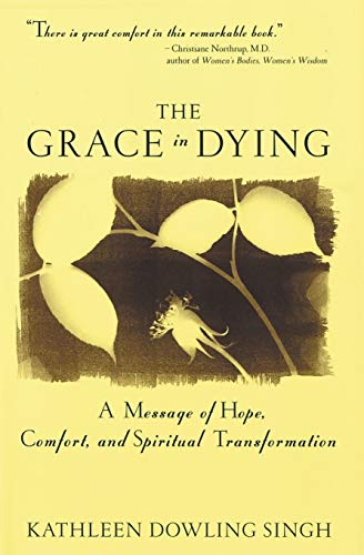 Grace in Dying: A Message of Hope, Comfort and Spiritual Transformation 9780062515650