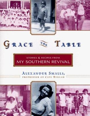 Grace the Table: Stories and Recipes from My Southern Revival