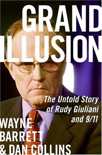 Grand Illusion: The Untold Story of Rudy Giuliani and 9/11 9780060536602