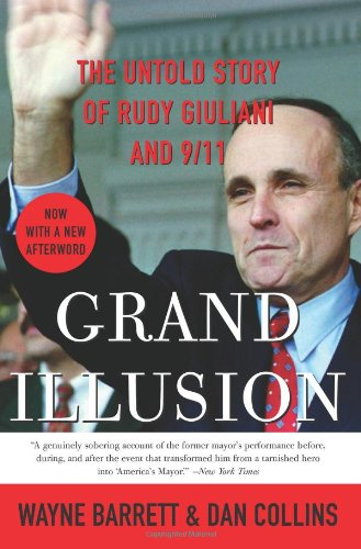 Grand Illusion: The Untold Story of Rudy Giuliani and 9/11 9780060536619