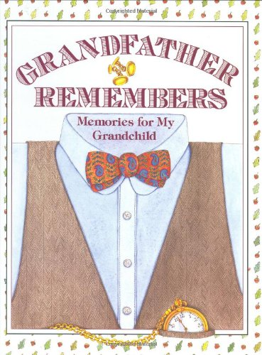 Grandfather Remembers: Memories for My Grandchild 9780060155612