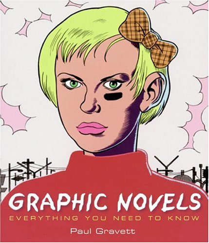Graphic Novels: Everything You Need to Know 9780060824259