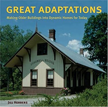 Great Adaptations: New Residential Uses for Older Buildings