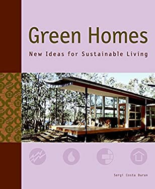 Green Homes: New Ideas for Sustainable Living 9780061348266