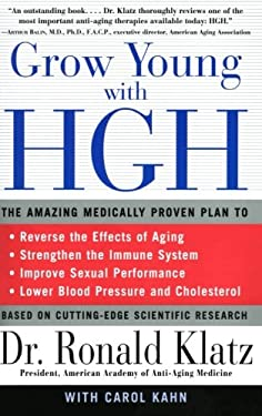 Grow Young with HGH: Amazing Medically Proven Plan to Reverse Aging, the 9780060984342