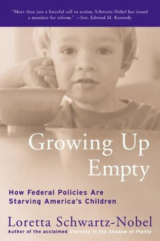 Growing Up Empty: How Federal Policies Are Starving America's Children 9780060954864
