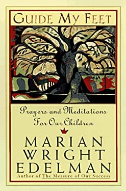 Guide My Feet: Prayers and Meditations on Loving and Working for Children