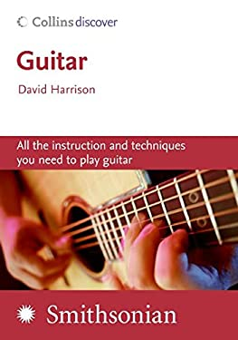 Guitar: All the Instruction and Techniques You Need to Play Guitar [With CD]