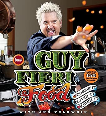 Guy Fieri Food: Cookin' It, Livin' It, Lovin' It 9780061894558