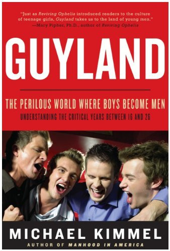 Guyland: The Perilous World Where Boys Become Men 9780060831356