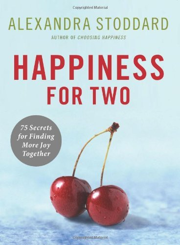 Happiness for Two: 75 Secrets for Finding More Joy Together 9780061435638