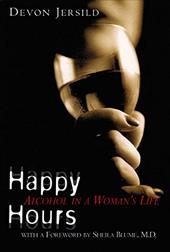 Happy Hours: Alcohol in a Woman's Life 161609