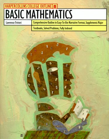 HarperCollins College Outline Basic Mathematics