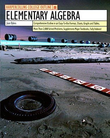 HarperCollins College Outline Elementary Algebra