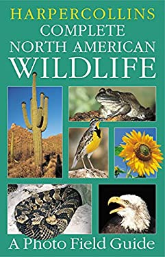 HarperCollins Complete North American Wildlife: A Photo Field Guide