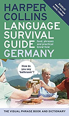 HarperCollins Language Survival Guide: Germany: The Visual Phrase Book and Dictionary
