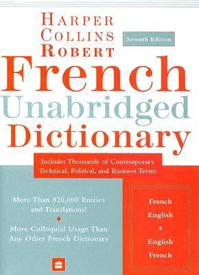 HarperCollins Robert French Unabridged Dictionary 9780060748937